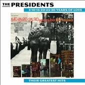 The Presidents (Soul): 5-10-15-20-25-30 Years of Love: The Greatest Hits
