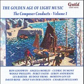 The Golden Age of Light Music: Composer Conducts, Vol. 1