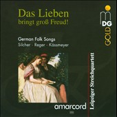 Das Lieben bringt gro&aacute; Freud! / Music for Chorus & String Quartet