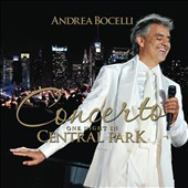 Andrea Bocelli: Concerto, One Night In Central Park [Standard Edition]