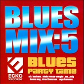 Various Artists: Blues Mix, Vol. 5: Blues Party