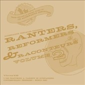 Various Artists: Ranters, Reformers and Raconteurs, Vol. 2 [Box]