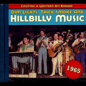 Various Artists: Dim Lights, Thick Smoke and Hillbilly Music: 1965