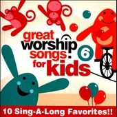 Great Worship Songs Kids Praise Band: Great Worship Song For Kids, Vol. 6