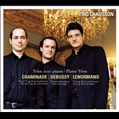 Trios for Piano and Strings - Chaminade: Trio no 2; Debussy: Trio; Lenormand: Trio / Trio Chausson