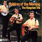 The Kingston Trio: Children of the Morning