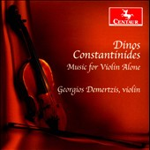 Dinos Constantinides: Music for Violin Alone / Georgios Demertzis, violin