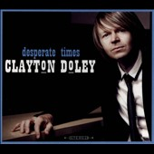 Clayton Doley: Desperate Times [Digipak]