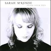 Sarah McKenzie: Close Your Eyes