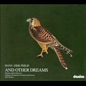 Hans-Erik Philip: And Other Dreams; Symphony; Tusindfryd / Monika Miczura, soprano