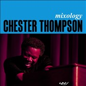 Chester Thompson (Keyboards): Mixology
