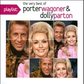 Dolly Parton/Porter Wagoner: Playlist: The Very Best of Porter Wagoner & Dolly Parton