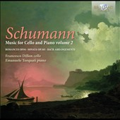 Schumann: Music for Cello and Piano, Vol. 2 - Romances Op. 94; Sonata Op. 105 et  al. / Francesco Dillon, cello; Emanuele Torquati, piano