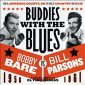 Bill Parsons/Bobby Bare: Buddies with the Blues: 1956-1961 *