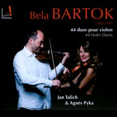 Bartok: 44 Duos for Violins / Jan Talich: violin; Agn&egrave;s Pyka: violin