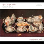 Ignaz Joseph Pleyel: Partitas for Winds / Amphion Wind Octet