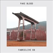 Fake Blood: Fabriclive 69 *