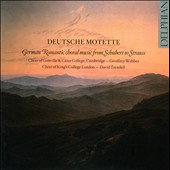 Deutsche Motette: German Romantic Choral Music from Schubert to Strauss - plus Brahms. Rheinberger, Cornelius, Schumann