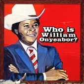 William Onyeabor: World Psychedelic Classics, Vol. 5: Who Is William Onyeabor? *
