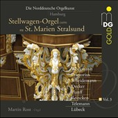 The North German Organ Music, Vol. 3: Hamburg - Stellwagen Organ of St. Mary Stralsund / Martin Rost, organ