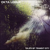 Okta Logue: Tales of Transit City