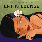 Various Artists: Putumayo Presents: Latin Lounge