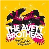 The Avett Brothers: Magpie & The Dandelion [Deluxe Edition] [Digipak]