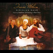 Nirinjan Kaur: From Within [Digipak]