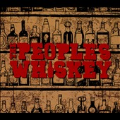 The People's Whiskey: The People's Whiskey [Digipak]