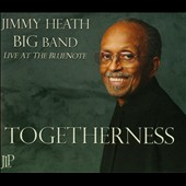 Jimmy Heath Big Band: Togetherness: Live at the Blue Note
