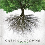 Casting Crowns: Thrive *