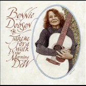 Bonnie Dobson: Take Me for a Walk in the Morning Dew *