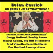 Brian Carrick: Oh Brian! - Play That Thing!