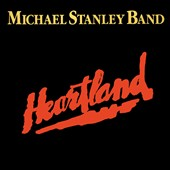 Michael Stanley/Michael Stanley Band: Heartland [Remastered] [Digipak]