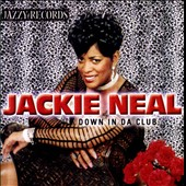 Jackie Neal: Down in da Club *