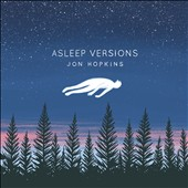 Jon Hopkins: Asleep Versions [Single] [Slipcase]