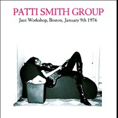 Patti Smith Group: Jazz Workshop, Boston, January 9, 1976