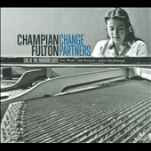 Champian Fulton: Change Partners: Live At the Yardbird Suite [Digipak]