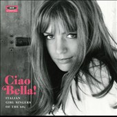 Various Artists: Ciao Bella! Italian Girl Singers of the 60s