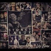 Stoney LaRue: Us Time [10/30]