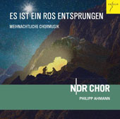 Lo, How a Rose E'er Blooming: German A Capella Christmas Carols / NDR Chor, Philipp Ahmann