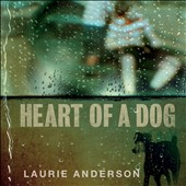 Laurie Anderson (Performance Artist): Heart of a Dog [Slipcase] *