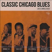 John Primer/Nick Holt/Bonnie Lee: Classic Chicago Blues: Live and Unreleased