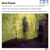 Brice Pauset (b. 1965): Ensemble and Orchestral Works /  WDR Sinfonieorchester & Chor Koln; Ensemble Recherche; Arditti Quartet