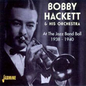 Bobby Hackett: At the Jazz Band Ball: 1938-1940