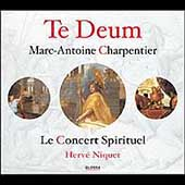 M.A. Charpentier: Te Deum / Niquet, Le Concert Spirituel