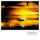 Cranes: Future Songs