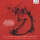 Love Underground, Lobster & Other Tales / Mephisto Ensemble