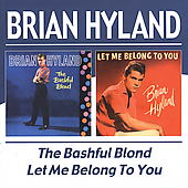 Brian Hyland: The Bashful Blond/Let Me Belong to You