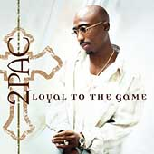 2Pac: Loyal to the Game [Edited]